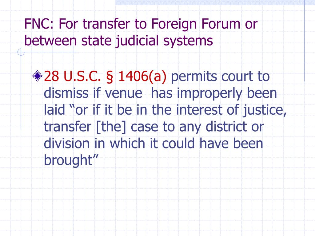 FNC: For transfer to Foreign Forum or between state judicial systems