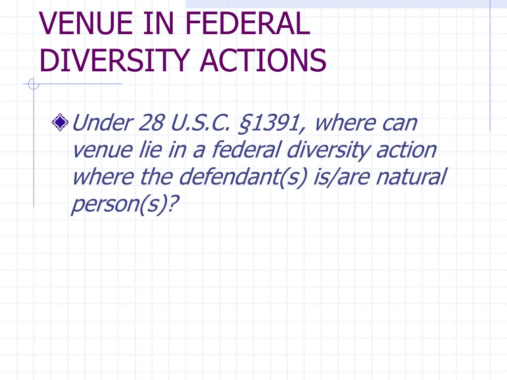 VENUE IN FEDERAL DIVERSITY ACTIONS