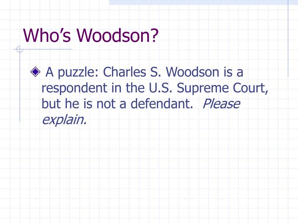 Who's Woodson?