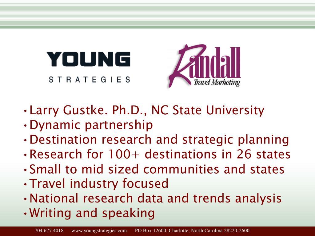 Larry Gustke. Ph.D., NC State University
