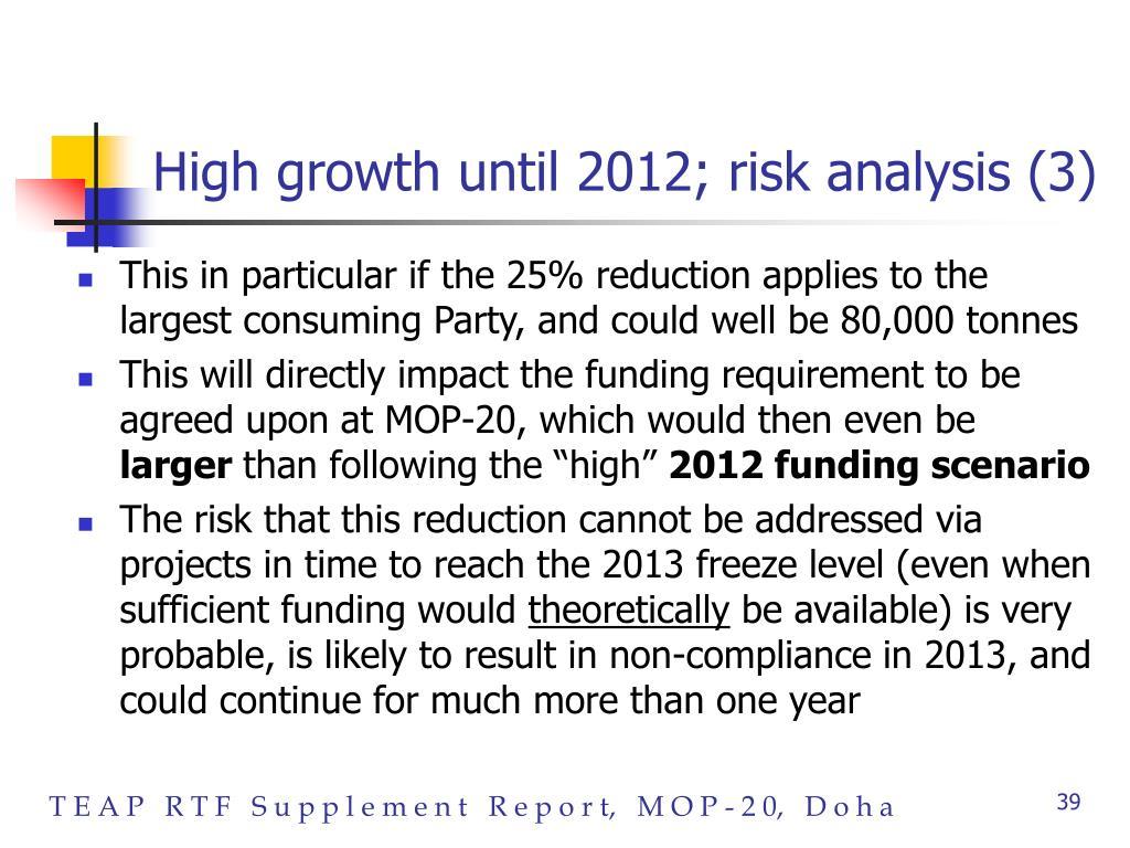High growth until 2012; risk analysis (3)