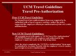 ucm travel guidelines travel pre authorization