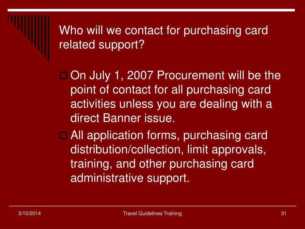Who will we contact for purchasing card related support?