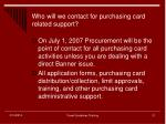 who will we contact for purchasing card related support