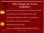 why change our travel guidelines