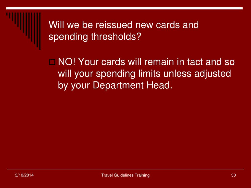 Will we be reissued new cards and spending thresholds?