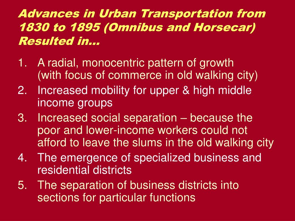 Advances in Urban Transportation from 1830 to 1895 (Omnibus and Horsecar) Resulted in…