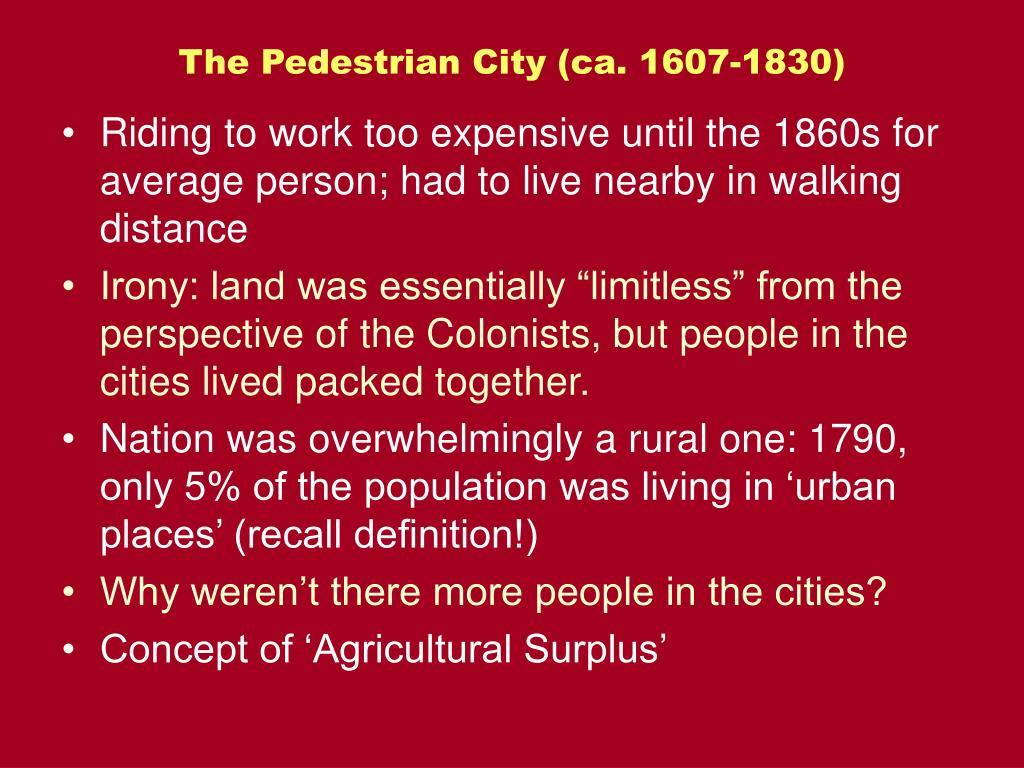 The Pedestrian City (ca. 1607-1830)