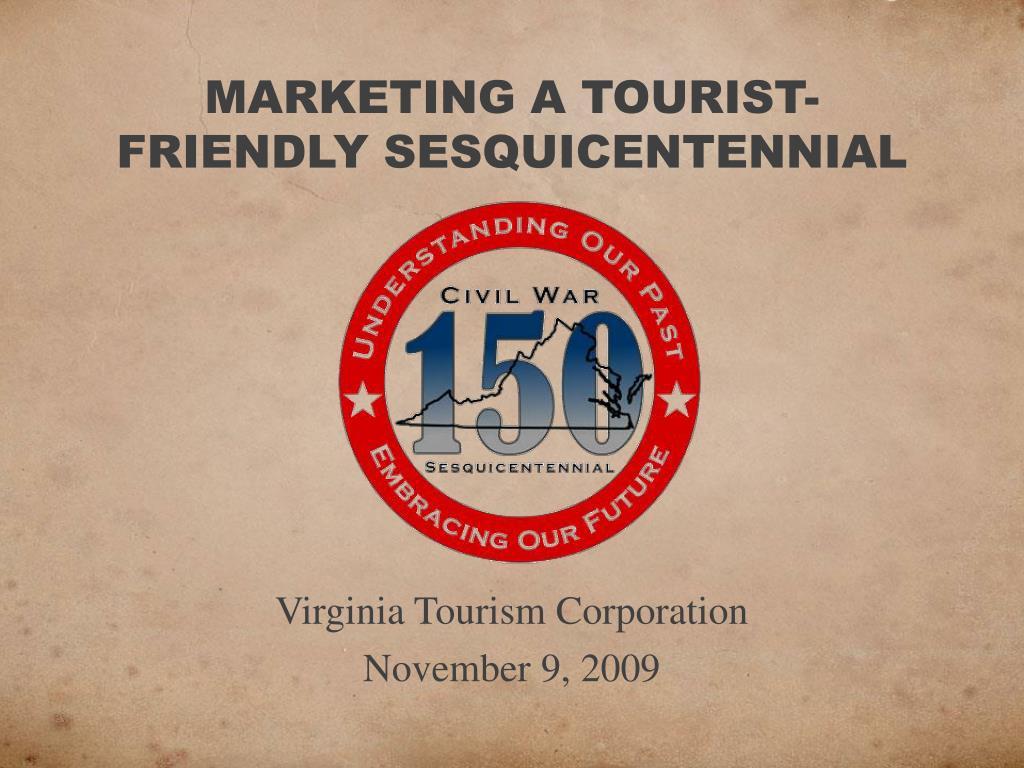 MARKETING A TOURIST-FRIENDLY SESQUICENTENNIAL