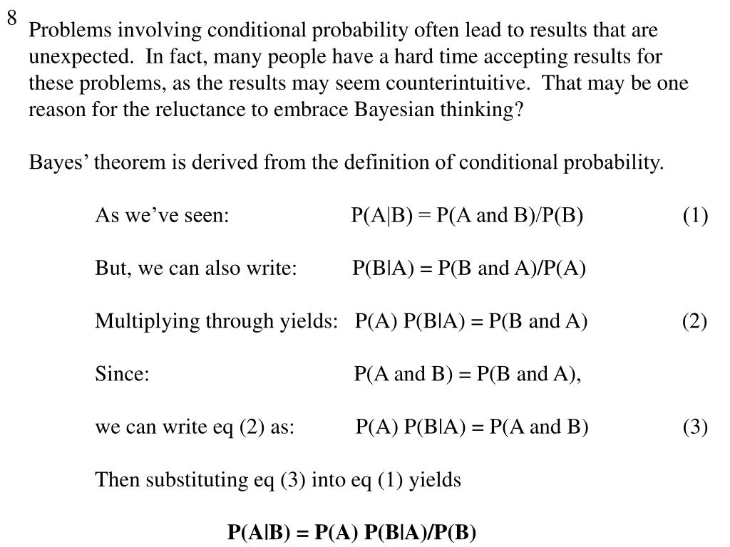 Problems involving conditional probability often lead to results that are unexpected.  In fact, many people have a hard time accepting results for these problems, as the results may seem counterintuitive.  That may be one reason for the reluctance to embrace Bayesian thinking?