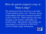 how do guests request a stay at hope lodge