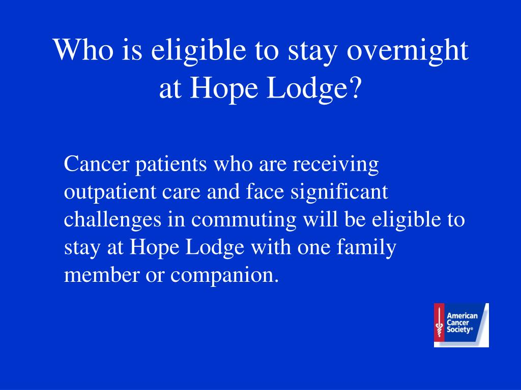 Who is eligible to stay overnight at Hope Lodge?