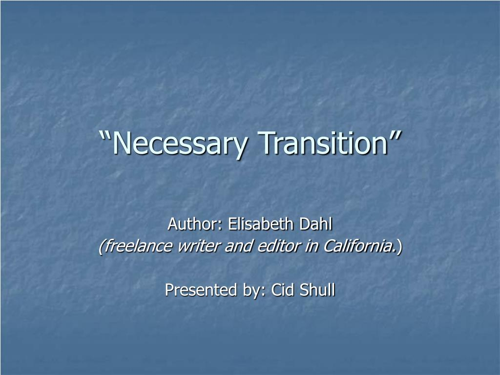 """Necessary Transition"""