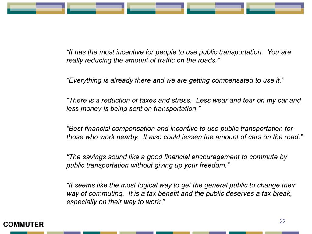 """""""It has the most incentive for people to use public transportation.  You are really reducing the amount of traffic on the roads."""""""