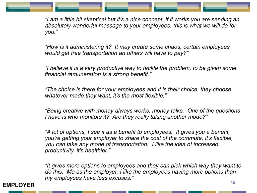 """""""I am a little bit skeptical but it's a nice concept, if it works you are sending an absolutely wonderful message to your employees, this is what we will do for you."""""""
