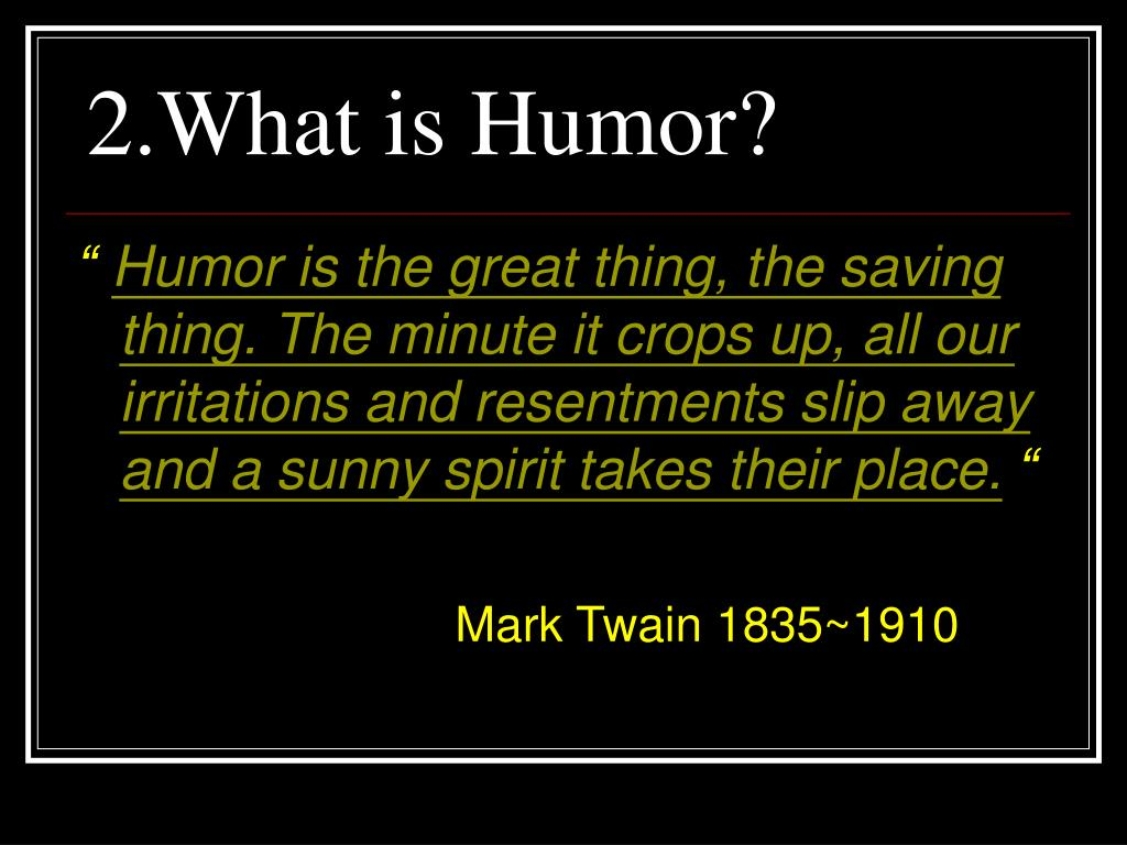 2.What is Humor?