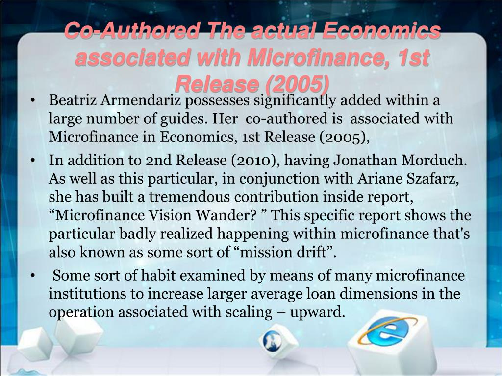 Co-Authored The actual Economics associated with Microfinance, 1st Release (2005)