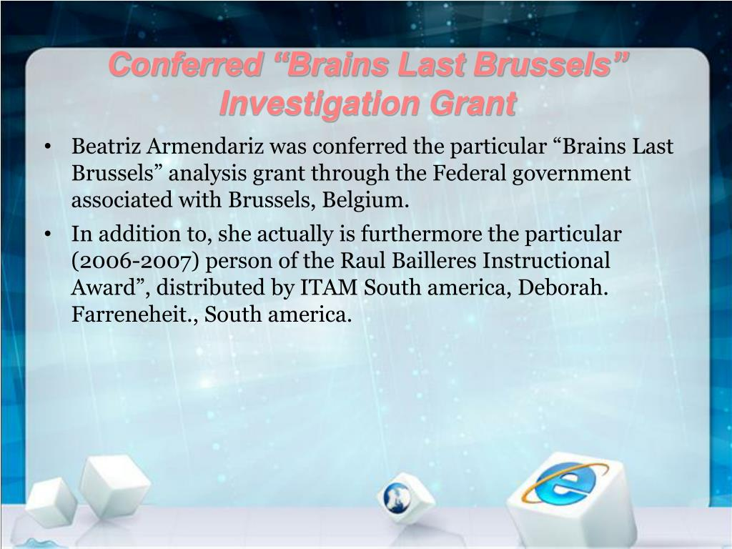 "Conferred ""Brains Last Brussels"" Investigation Grant"