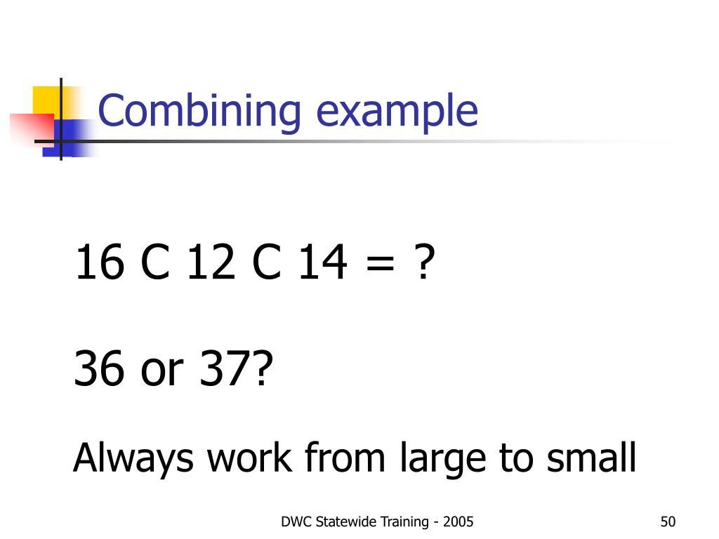 Combining example