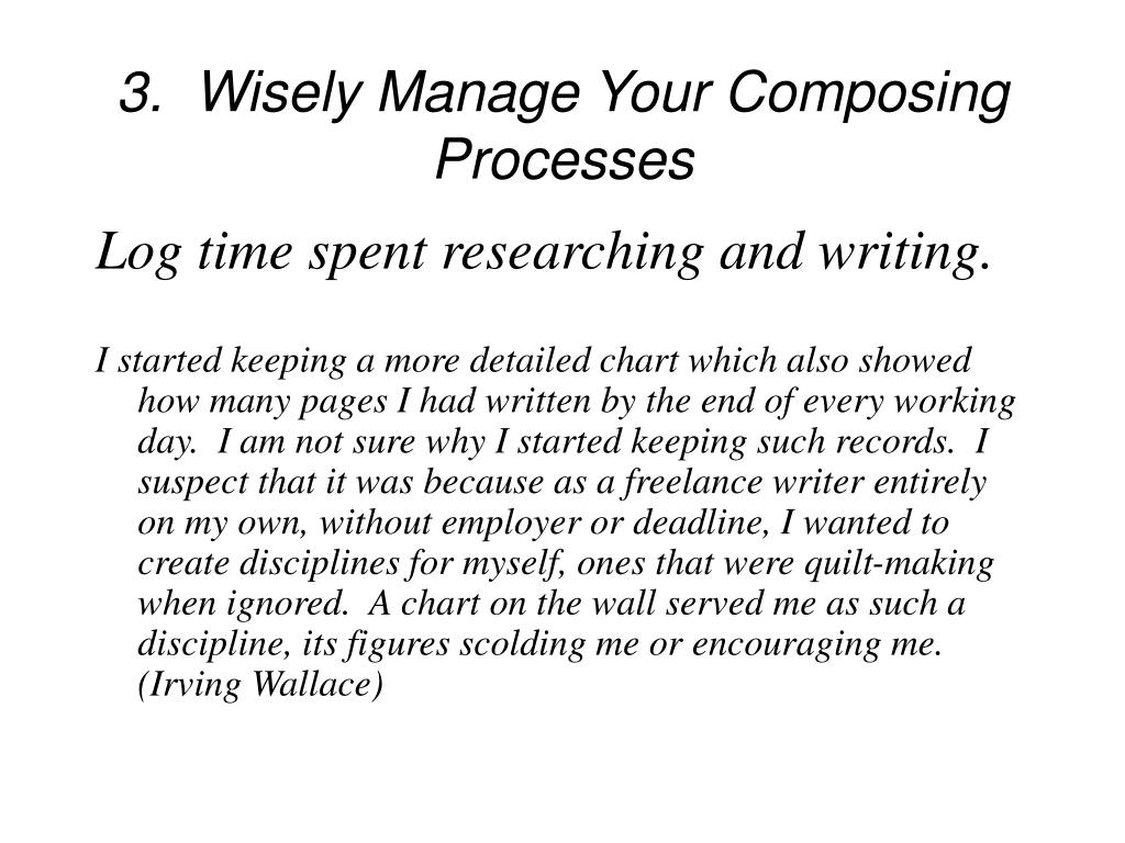 3.  Wisely Manage Your Composing Processes