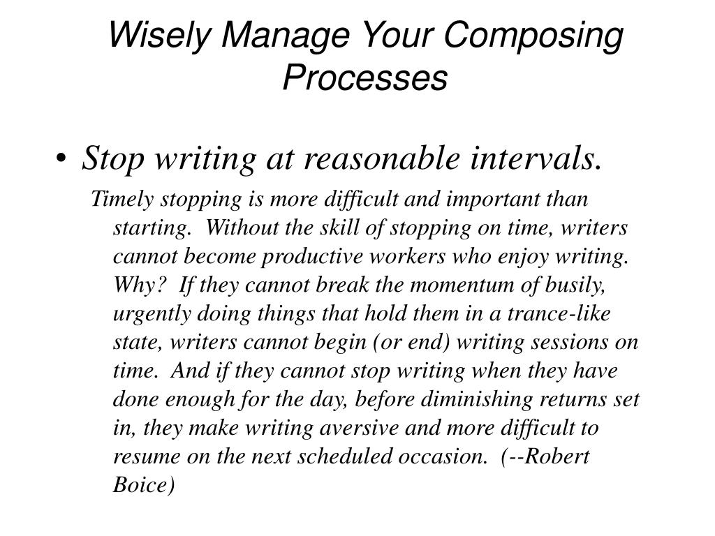 Wisely Manage Your Composing Processes