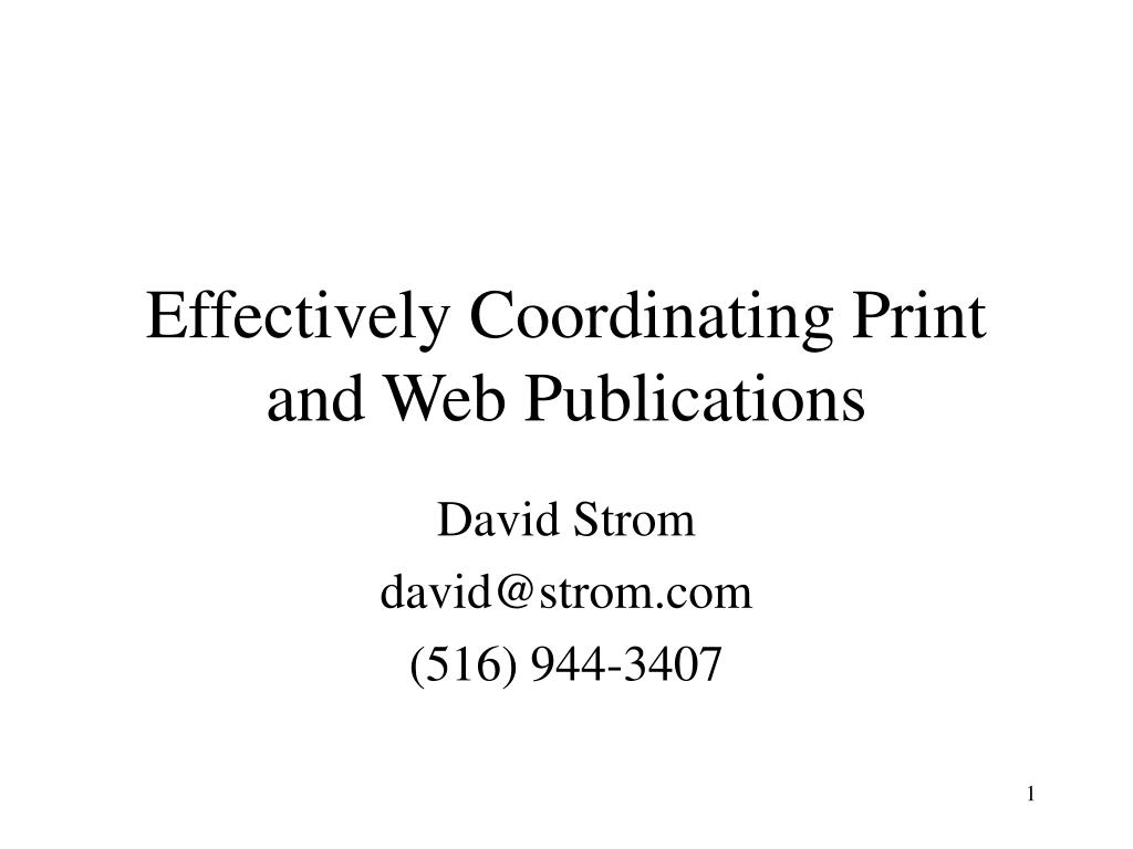 Effectively Coordinating Print and Web Publications