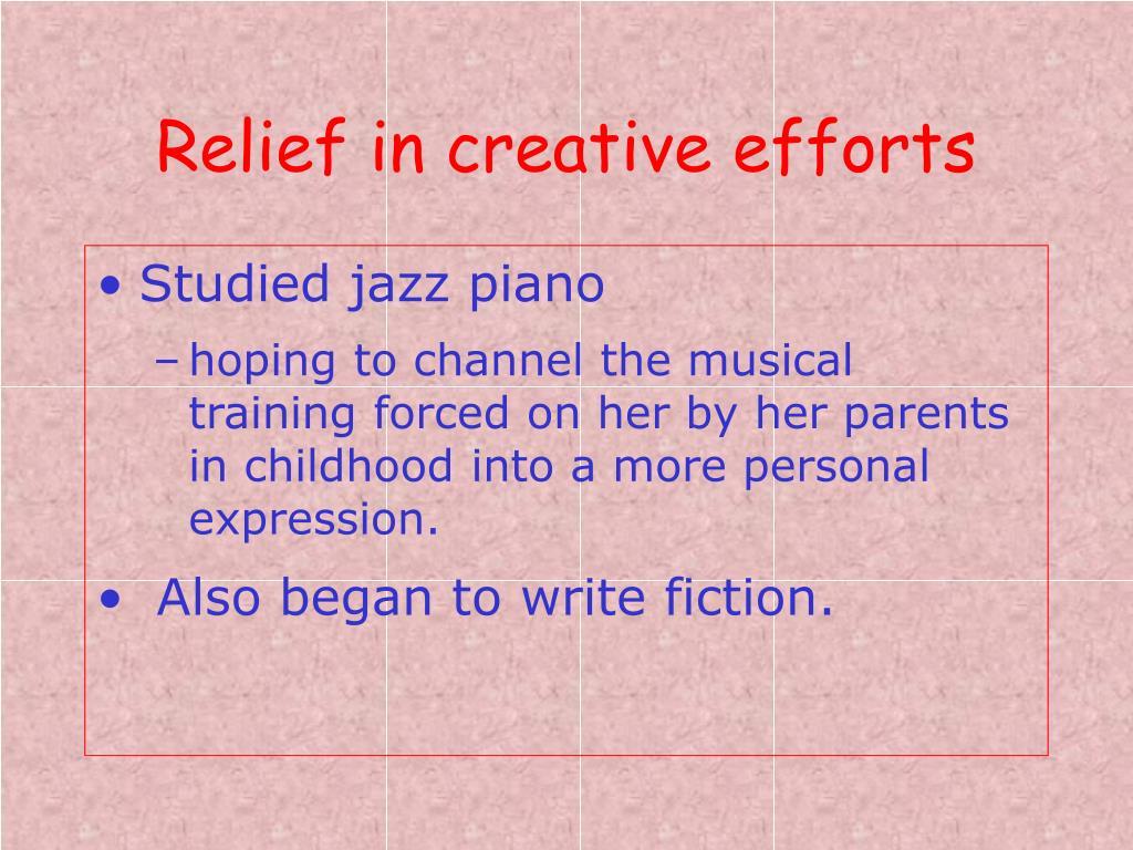 Relief in creative efforts