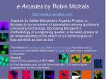 e arcades by robin michals http www e arcades com