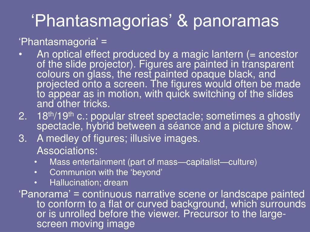 'Phantasmagorias' & panoramas