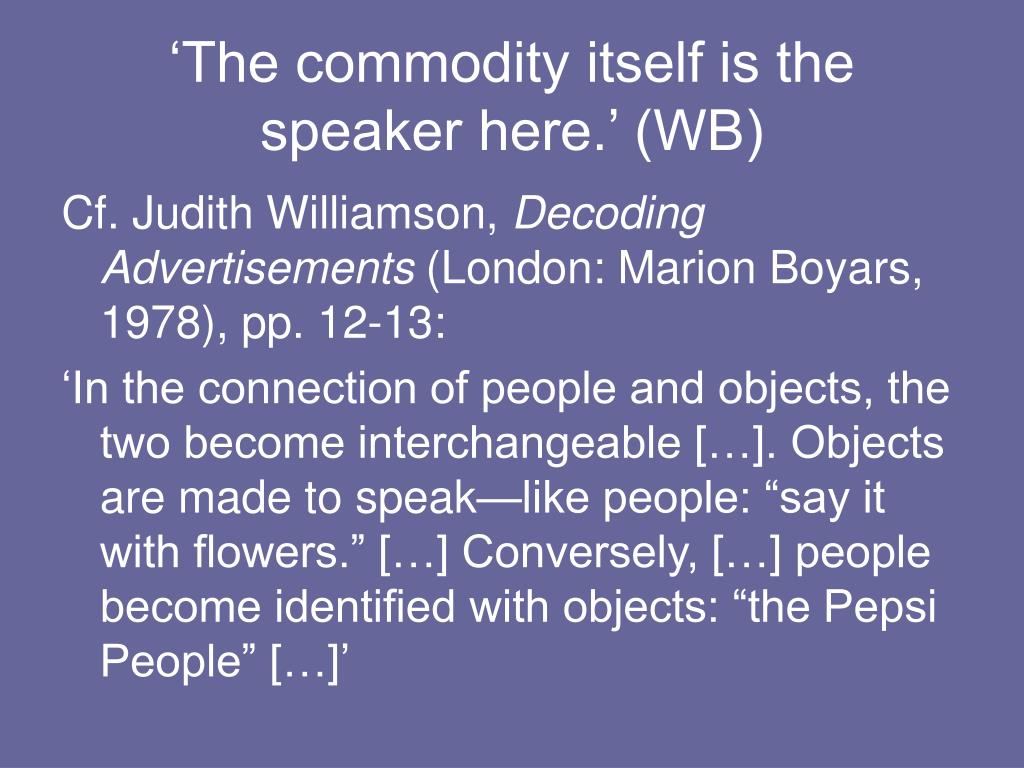 'The commodity itself is the speaker here.' (WB)