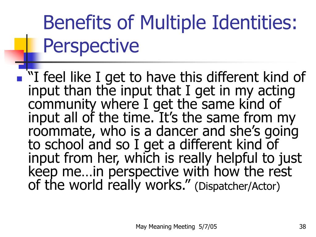 Benefits of Multiple Identities: Perspective