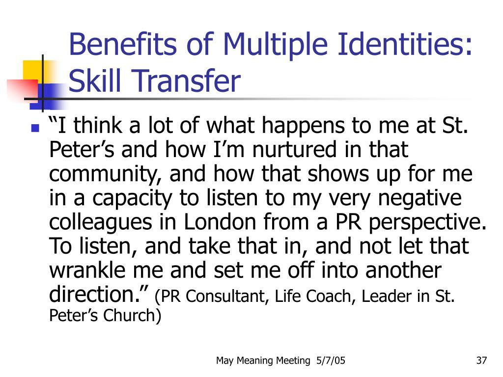 Benefits of Multiple Identities: Skill Transfer