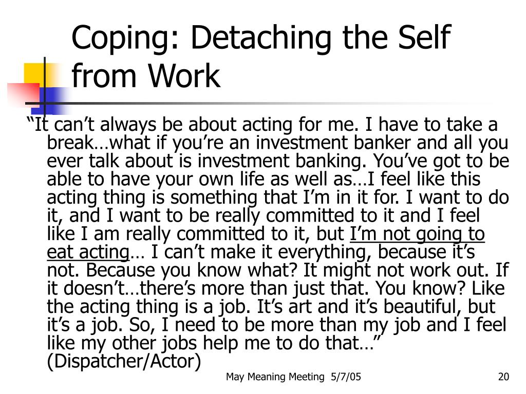 Coping: Detaching the Self from Work