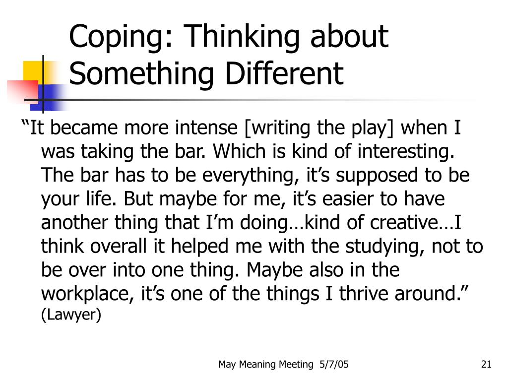 Coping: Thinking about Something Different