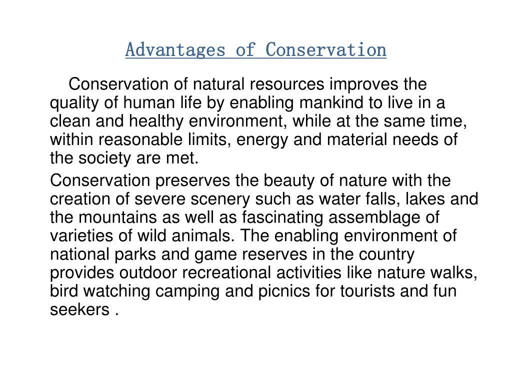 Advantages of Conservation