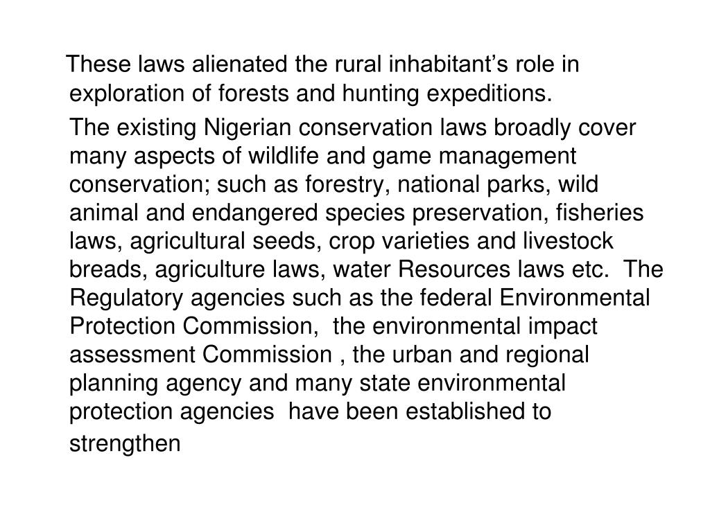 These laws alienated the rural inhabitant's role in exploration of forests and hunting expeditions.