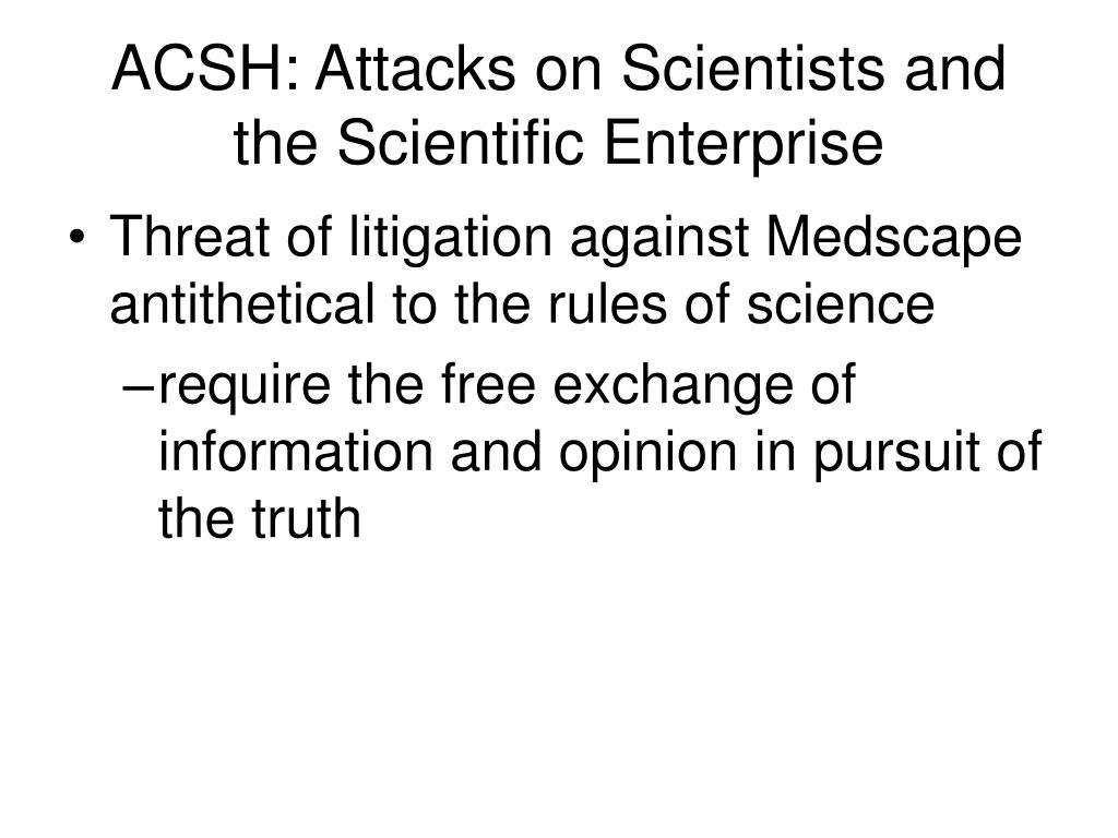 ACSH: Attacks on Scientists and the Scientific Enterprise