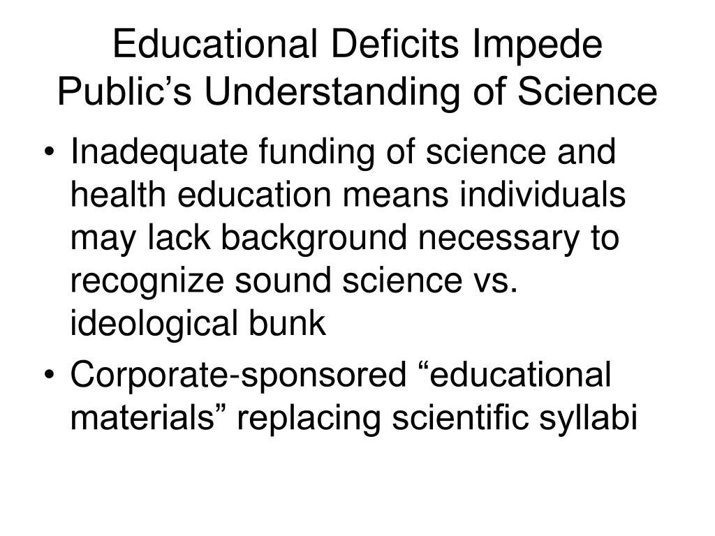 Educational Deficits Impede Public's Understanding of Science