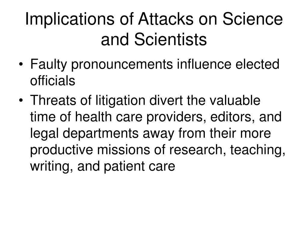 Implications of Attacks on Science and Scientists
