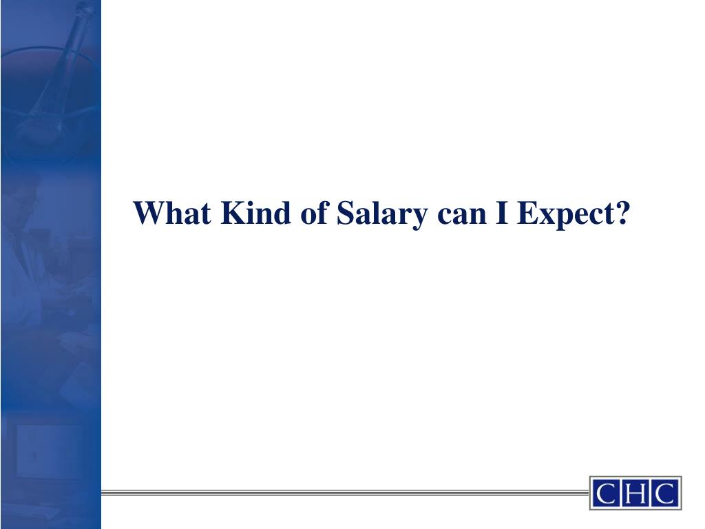 What Kind of Salary can I Expect?