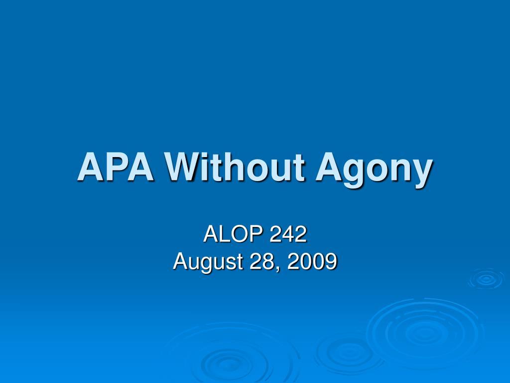 APA Without Agony