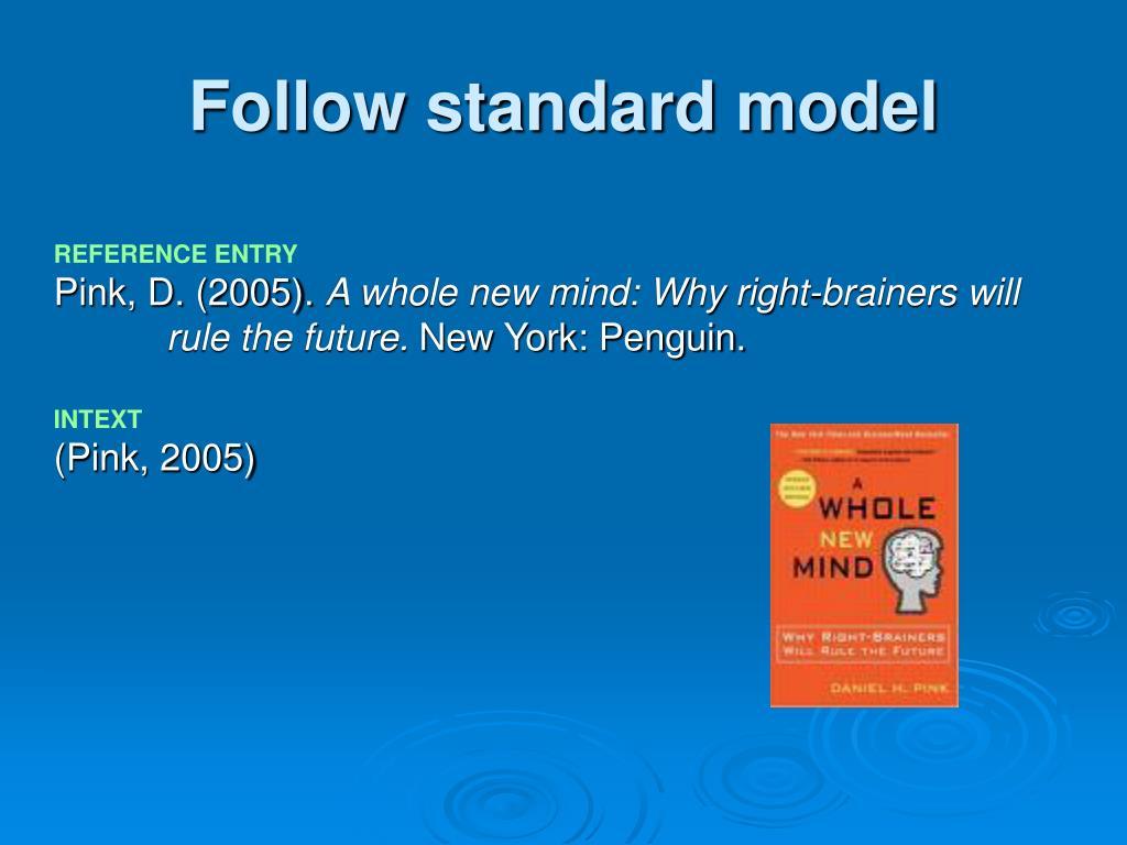 Follow standard model