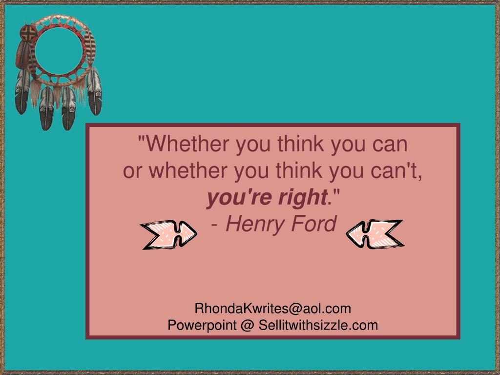 """""""Whether you think you can"""