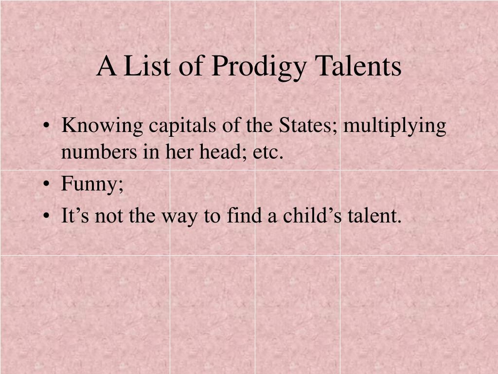 A List of Prodigy Talents