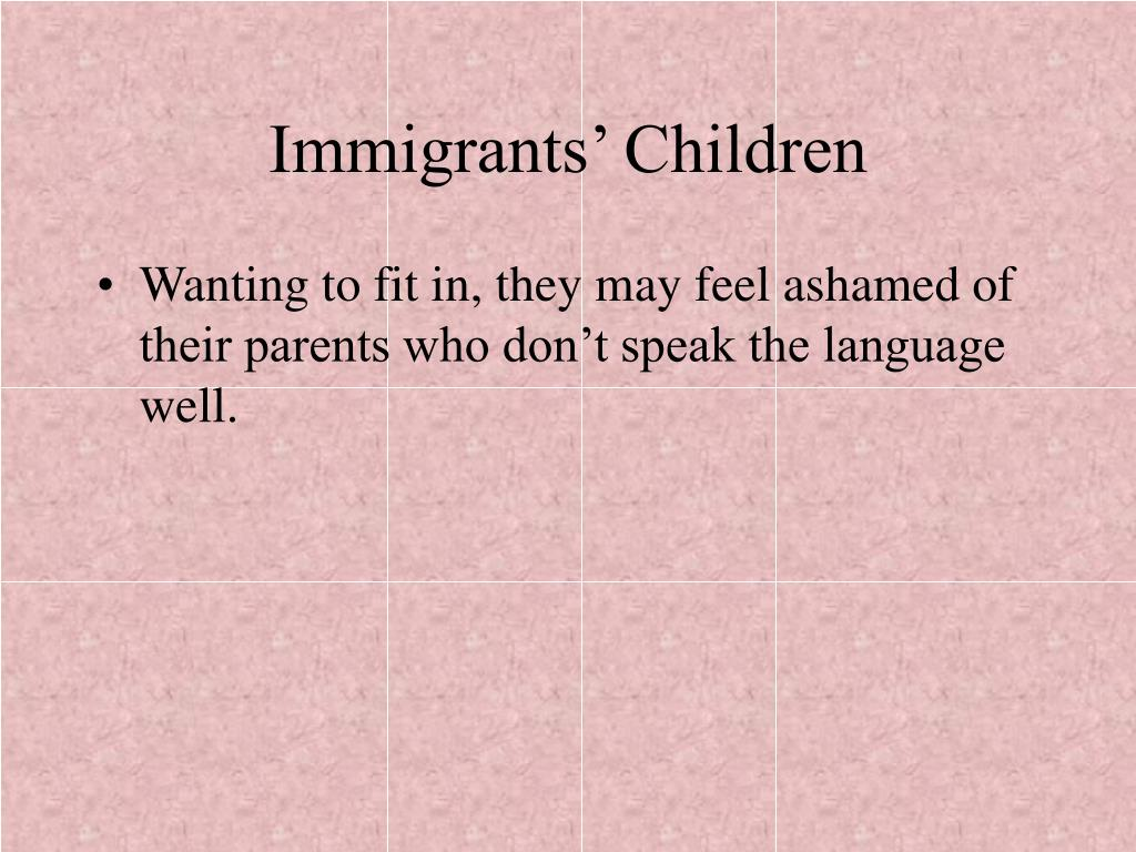 Immigrants' Children