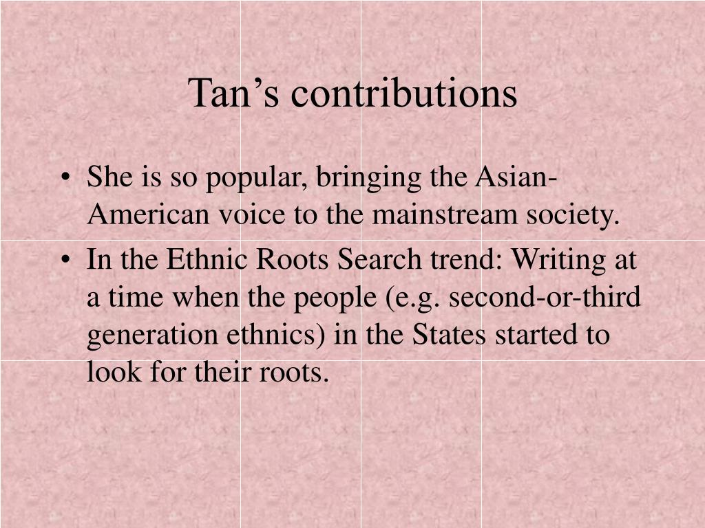 Tan's contributions