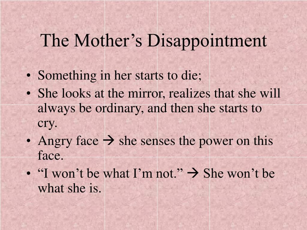 The Mother's Disappointment