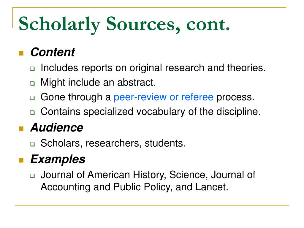 Scholarly Sources, cont.