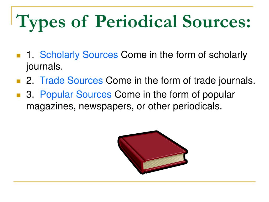 Types of Periodical Sources: