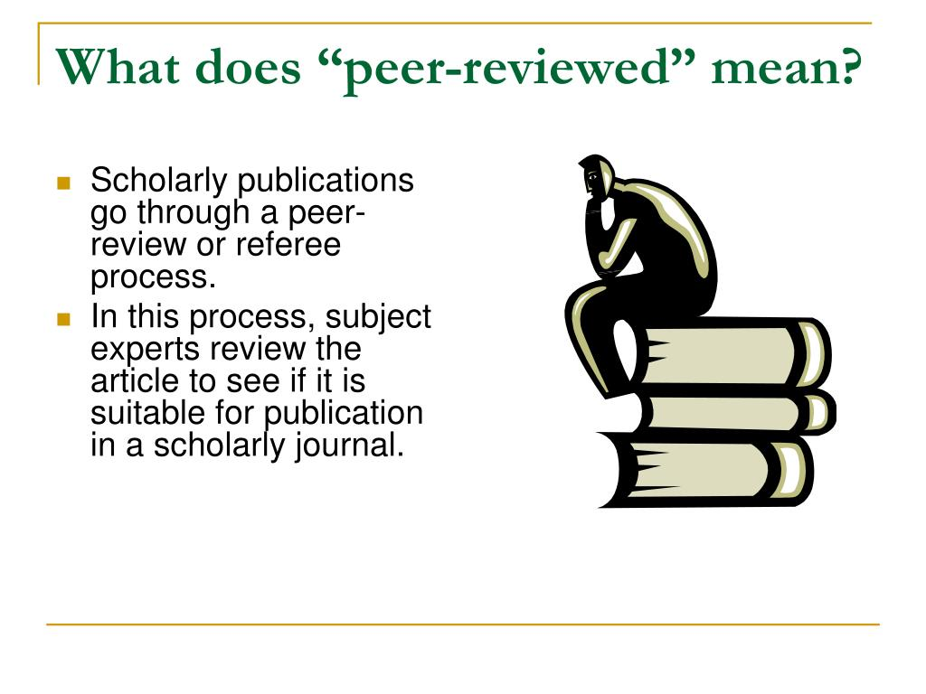 "What does ""peer-reviewed"" mean?"